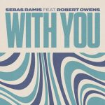 Sebas Ramis, Robert Owens – With You