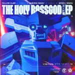 Juyen Sebulba, Sihk, Yellow Claw – The Holy Bassgod EP