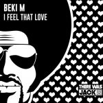 Beki M – I Feel That Love