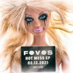 FOVOS – Hot Mess