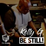 Kelly G. – Be Still!