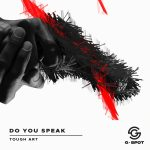 Tough Art – Do You Speak