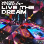Wildfire, Sophiegrophy – Live the Dream (Club Mix)