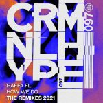 Raffa FL – Mr. V – How We Do : The Remixes 2021