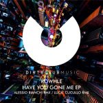 Rowhle – Have You Gone Me EP