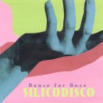 Lory S – Silicodisco – Dance For Once EP