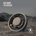 Eat Dust – Palindromo