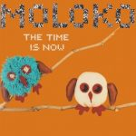 Moloko – The Time Is Now