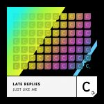 Late Replies – Just Like Me