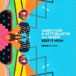 James Curd, Mizbee, Gettoblaster – Keep It High