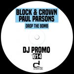 Paul Parsons, Block & Crown – Drop The Bomb