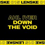 Ahl Iver – Down The Void EP
