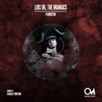 Luis Or, The Maniacs – Paricutin