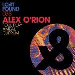 Alex O'Rion – Foul Play / Ameal / Cuprum