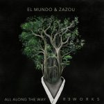 El Mundo – Zazou – All Along the Way Reworks
