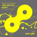 Block & Crown – You Got My Body