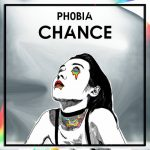PH0BIA – Chance