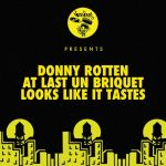 Donny Rotten – At Last Un Briquet / Looks Like It Tastes