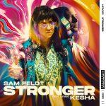 Kesha, Sam Feldt – Stronger (feat. Kesha) [Extended Mix]