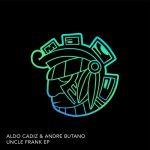 Aldo Cadiz, Andre Butano – Uncle Frank Ep