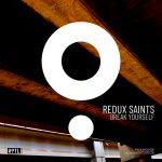 Redux Saints – Break Yourself