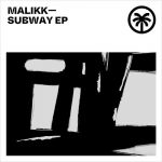 Malikk – Subway EP