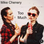 Mike Chenery – Too Much