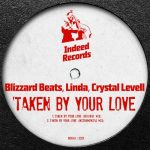 Blizzard Beats, Linda, Crystal Levell – Taken By Your Love