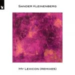 Sander Kleinenberg – My Lexicon – Remixes