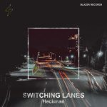 Heckman – Switching Lanes