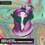 Chris Lawyer – Ghetto Blaster (INNDRIVE Remix)