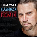 Tom Wax, Bill Brown – Flashback (Emmanuel Top Remix)