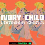 Ivory Child – Lomhlaba Chants