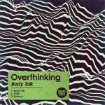 OverThinking – Body Talk