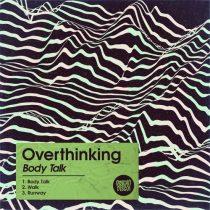 OverThinking – Body Talk