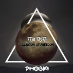 TiM TASTE – Illusion Of Freedom