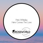 Pete Whiteley – Here Comes The Love