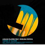 LouLou Players, Veselina Popova – Take It Slow (Remixes)