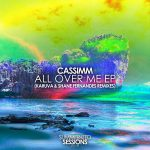CASSIMM – All Over Me (Karuva & Shane Fernandes Remixes)