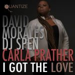 David Morales, DJ Spen, Carla Prather – I Got The Love