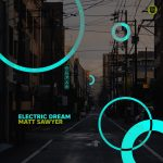 Matt Sawyer – Electric Dream