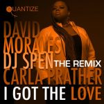 Carla Prather, DJ Spen, David Morales – I Got The Love (The Remixes)