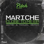 Mariche – Close To Me EP