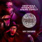 Andre Espeut, Deep Soul Syndicate – My Desire