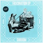 Shroom – Fascination