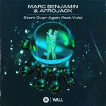 Afrojack, Marc Benjamin, Vula – Start Over Again (feat. Vula) [Extended Mix]