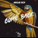 Migue Boy – Come back EP