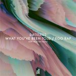 Dateless – What You've Been Told / Ego Rap