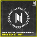 The Phat Controlla, Sampladelic – Speed It Up!