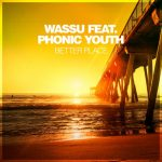 Phonic Youth, Wassu – Better Place